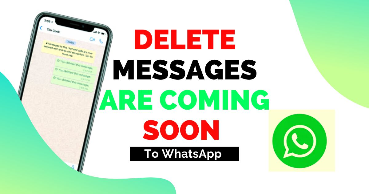 Delete Messages Are Coming Soon To WhatsApp